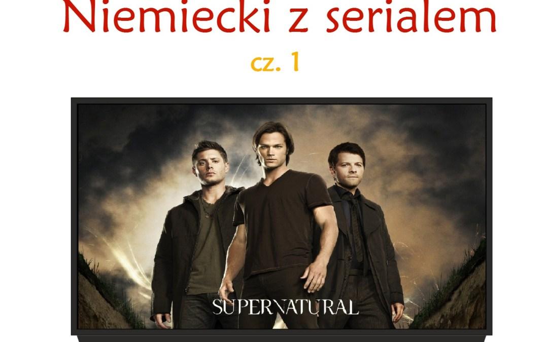 Niemiecki z serialem – Supernatural 1