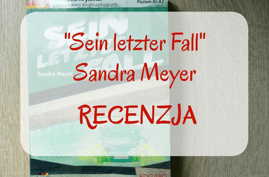Sein letzter Fall – Sandra Meyer – recenzja