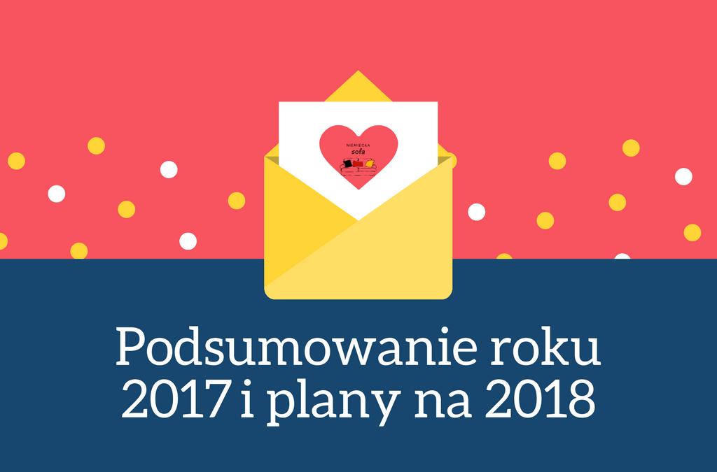 Podsumowanie roku 2017 i plany na 2018