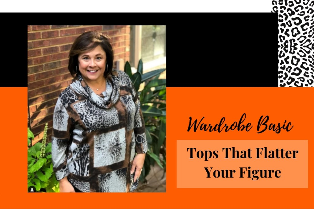 wardrobe basics-tops that flatter you figure