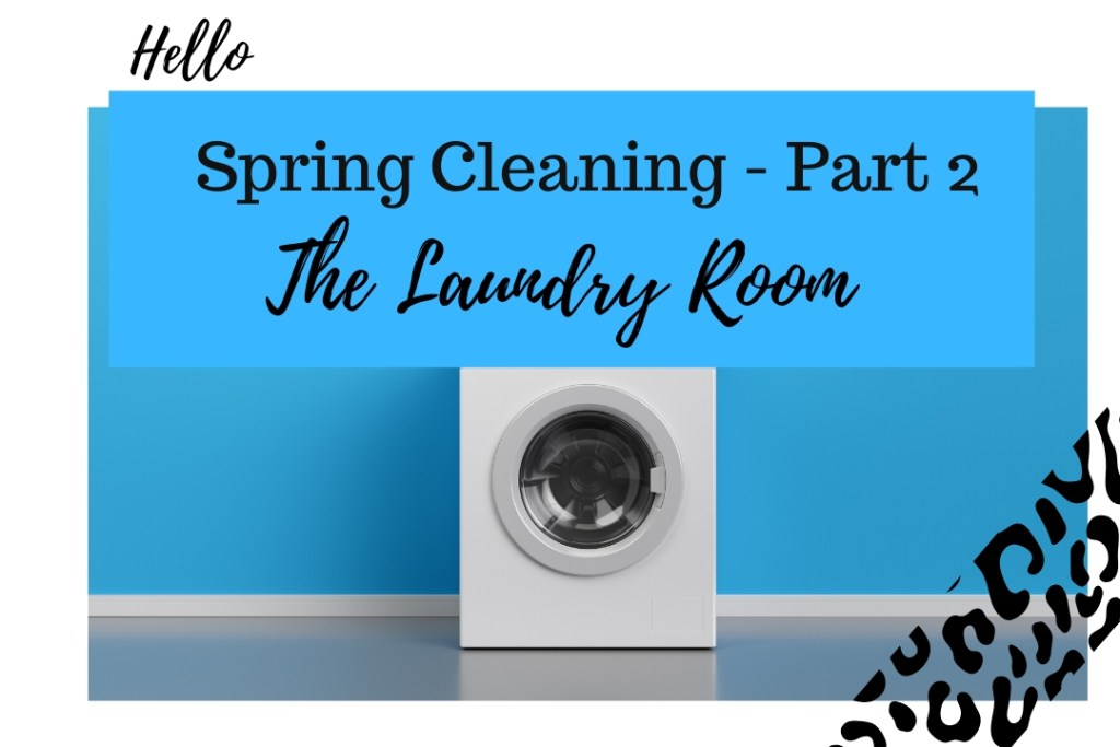 Spring leaning -Part 2- The Laundry Room