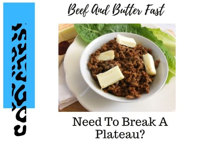 Beef And Butter Fast