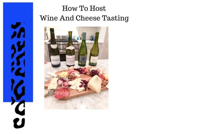 How To Host A Wine And Cheese Tasting