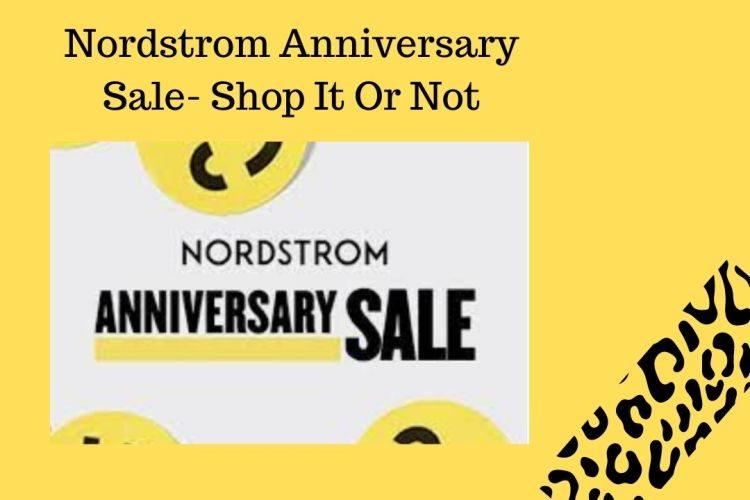 Nordstrom Anniversary Sale- Shop It Or Not