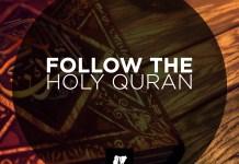 Follow The Holy Quran