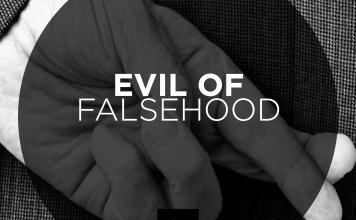 EVIL OF FALSEHOOD