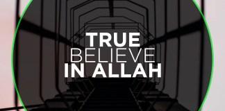 TRUE BELIEF IN ALLAH