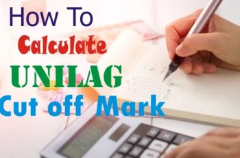 How To Calculate UNILAG Cut off Mark and Aggregate Scores For All Courses