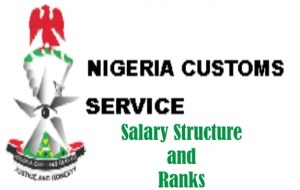 Nigeria Customs Service Salary Structure According to Ranks