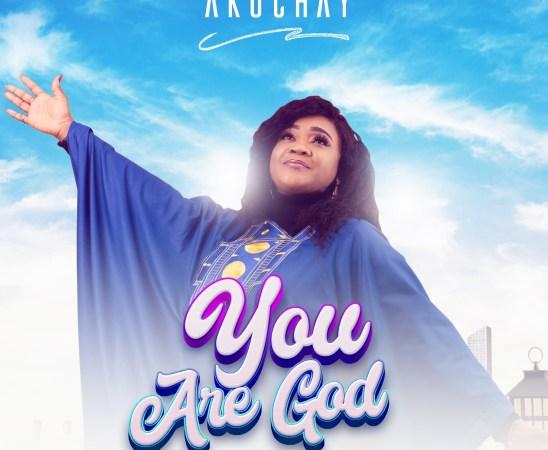 Akuchay You Are God Lyrics