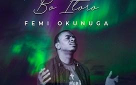 Femi Okunuga Bo itoro Lyrics Download
