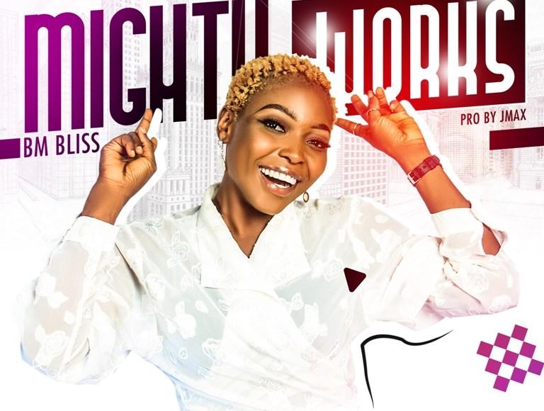 BM Bliss Mighty Works Lyrics