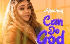 Akuchay Can Do God Lyrics