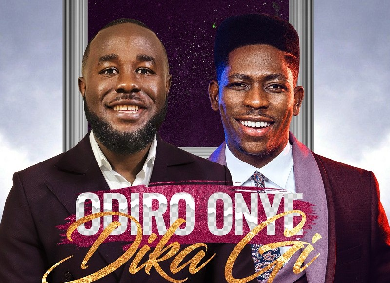 Dr Tj ft Moses Bliss Odiro Onye Dika Gi Lyrics