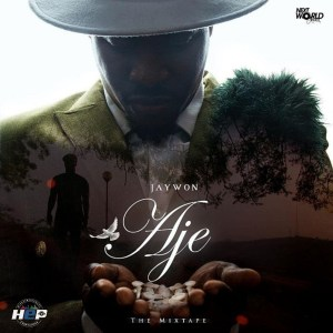 Jaywon releases his New mixtape 'AJE' (Wealth)