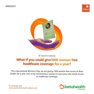 #GiveHerBetaHealth: #GTBank Champions Access to Health #Insurance for #Women on International Women's Day.