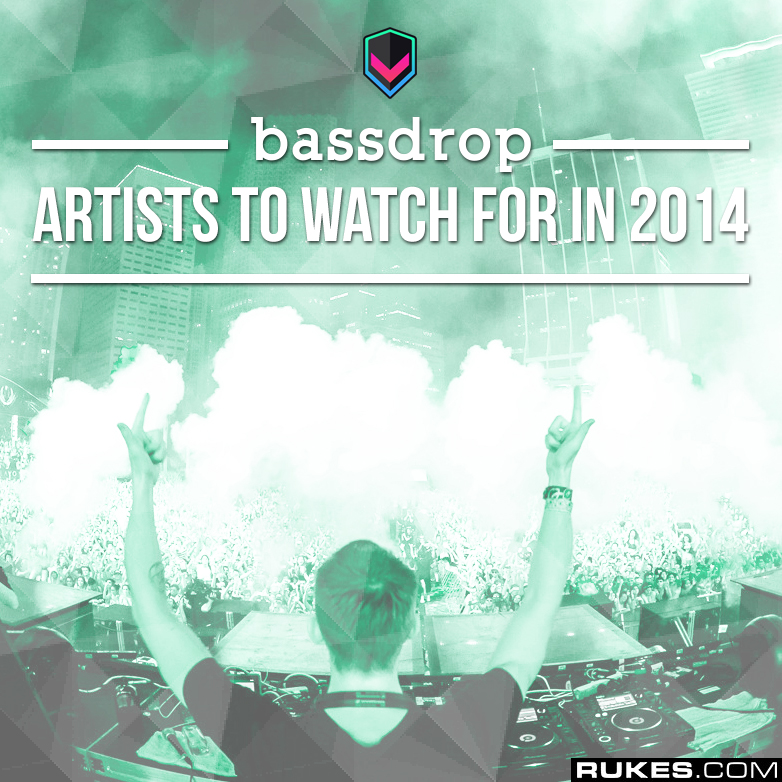 Bassdrop Artists to Watch in 2014