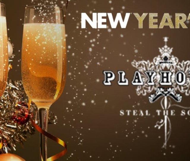 Playhouse Hollywood Nye 19 New Years Eve Party