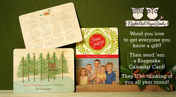Send em a personalized Keepsake Calendar Card!