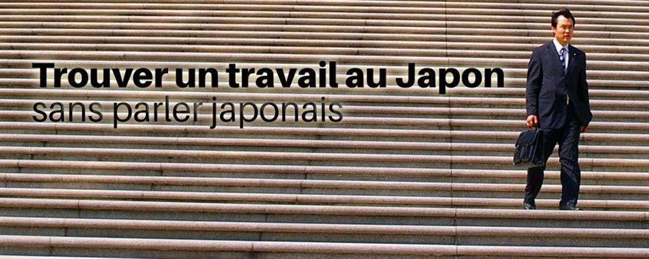 Trouver Un Travail Au Japon Sans Parler Japonais Nihonkara