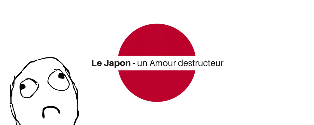 le-japon-un-amour-destructeur