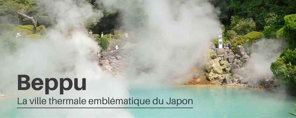 Beppu, la ville thermale emblématique du Japon