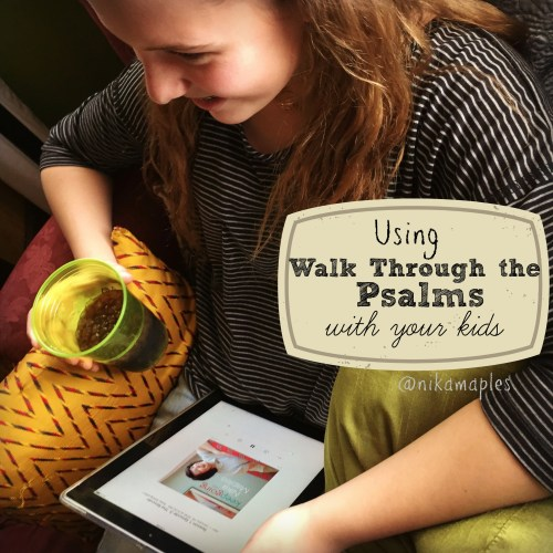 Using Walk through the Psalms with Your Kids