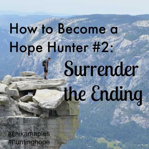 How to Become a Hope Hunter #2: Surrender the Ending