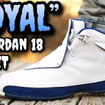 "THESE SOLD OUT QUICK! ""ROYAL"" AIR JORDAN 18 ON FEET!"