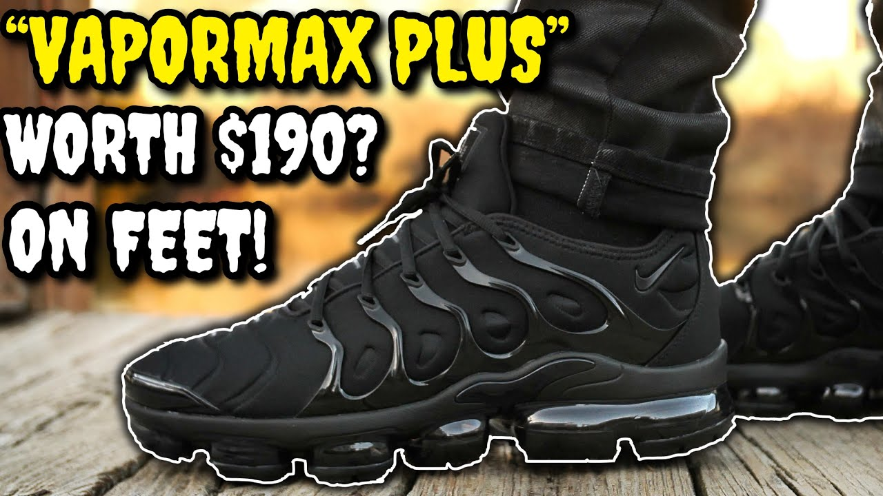 WORTH 190 NIKE AIR VAPORMAX PLUS ON FEET WATCH BEFORE YOU BUY EVERYTHING YOU NEED TO KNOW - WORTH $190!? NIKE AIR VAPORMAX PLUS ON FEET! WATCH BEFORE YOU BUY! EVERYTHING YOU NEED TO KNOW!