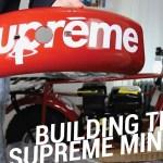 BUILDING THE SUPREME MINI BIKE