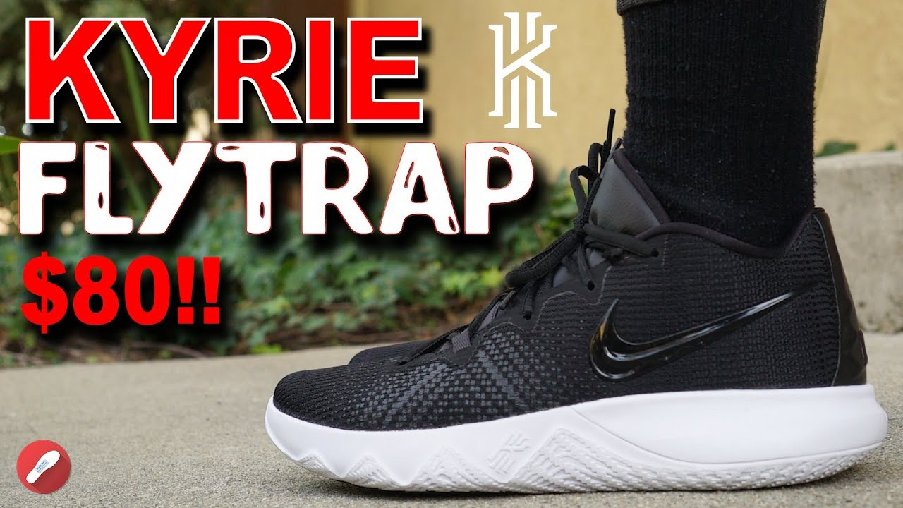 Nike Kyrie Flytrap 80 Budget Model First Impressions - Nike Kyrie Flytrap ($80 Budget Model) First Impressions!