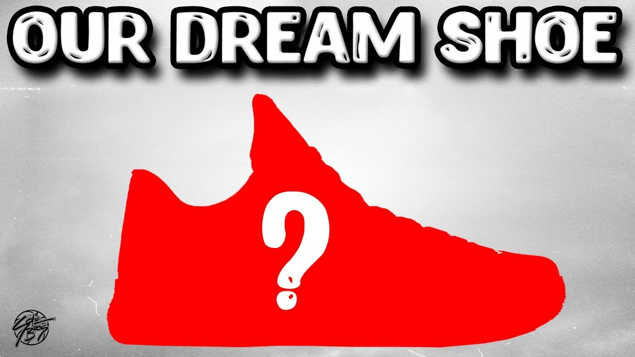 Whats Our Dream Shoe - What's Our Dream Shoe!?
