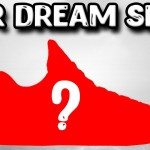 What's Our Dream Shoe!?