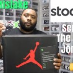 "STOCKX SENT ME THE WRONG JORDANS/SNEAKERS! STOCKX FOR THE ""W""!! WATCH OUT FOR FAKES!!"