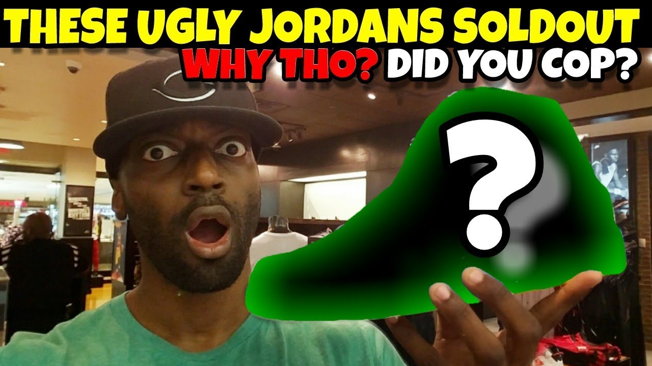 These Ugly Jordans Actually SOLDOUT Did Yall Cop Or Drop - These Ugly Jordans Actually SOLDOUT!! Did Yall Cop Or Drop??