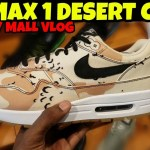 NIKE AIR MAX 1 DESERT CAMO REVIEW & MALL VLOG!!!