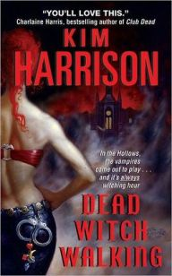 Dead Witch Walking by Kim Harrison