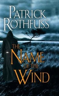 The Name the Wind by Patrick Rothfuss