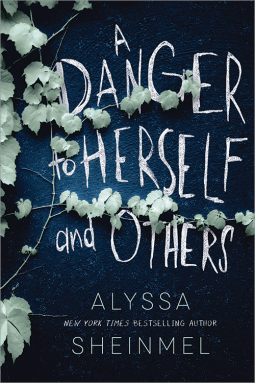 A danger to herself and others - Alyssa Sheinmel Review