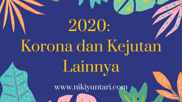 2020: Korona dan Kejutan Lainnya