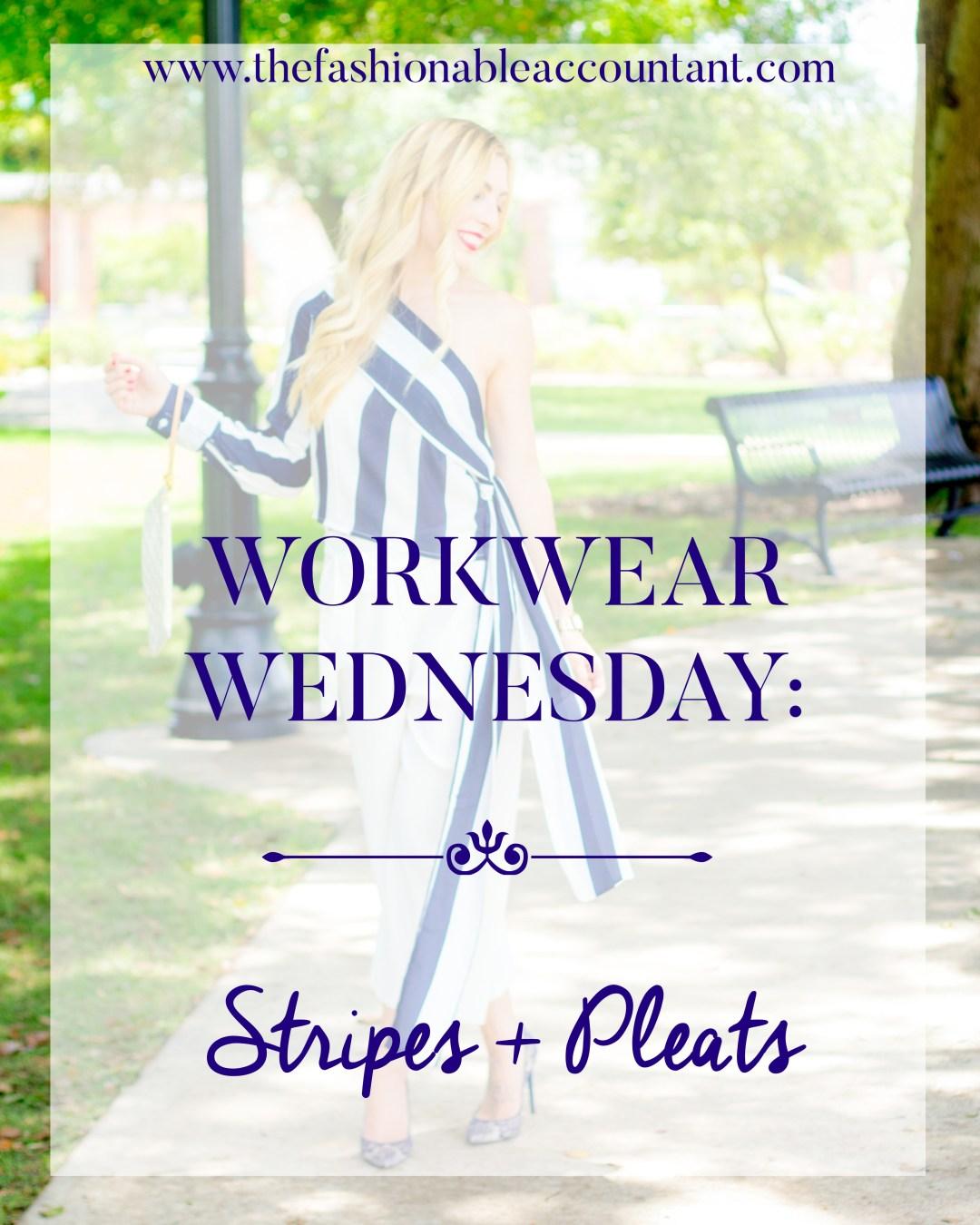 WORKWEAR WEDNESDAY: STRIPES + PLEATS