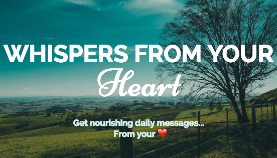Whispers from your ❤️
