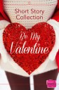 Be My Valentine Short Story Collection