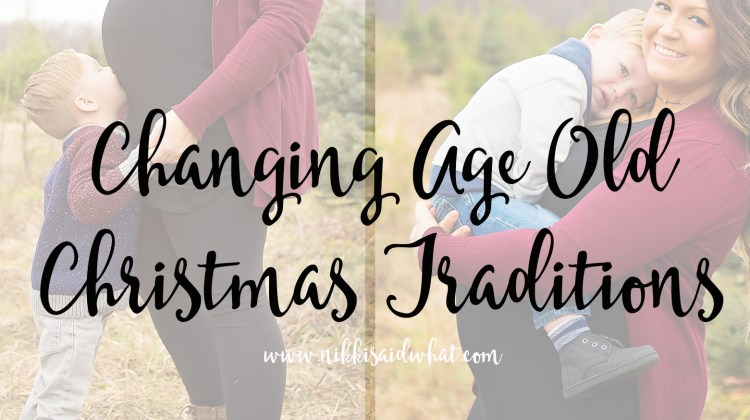 Why We're Changing Age Old Christmas Traditions.