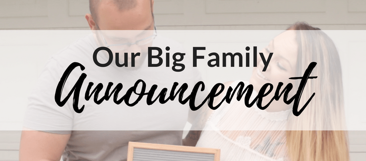 Our Big Family Announcement