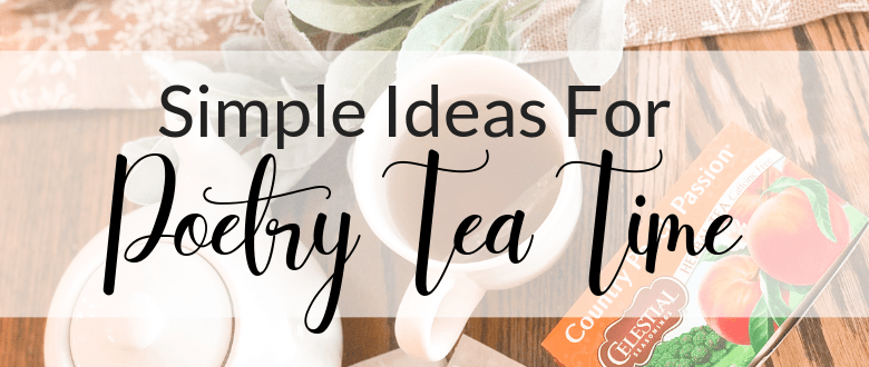 Simple Ways To Create Your Own Poetry Tea Time