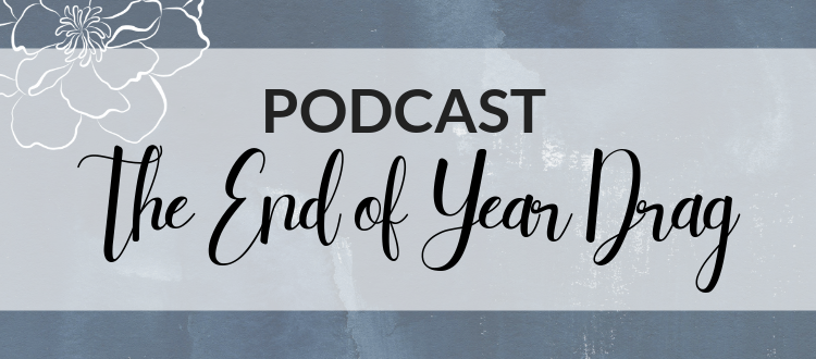 PODCAST // Episode 2: The End of Year Drag