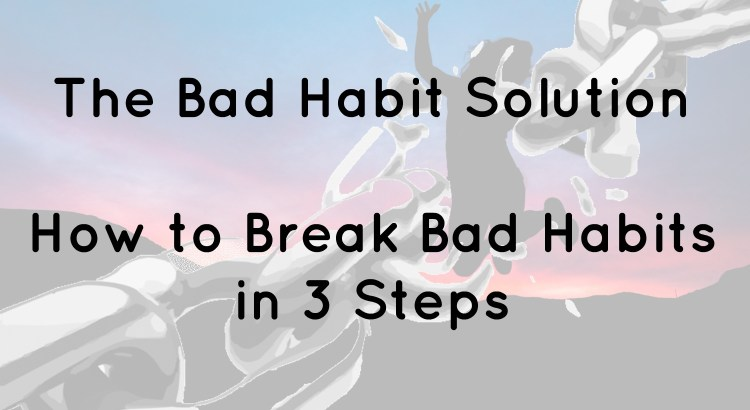 How to break bad habits in 3 steps header
