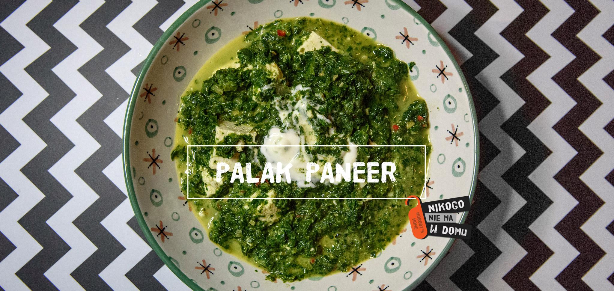 Przepis na indyjską potrawę Palak Paneer